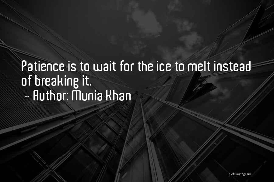 Munia Khan Quotes 1875257