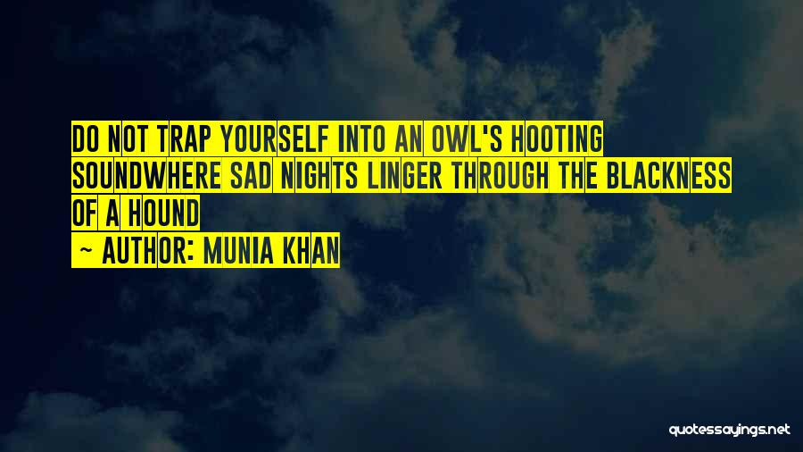 Munia Khan Quotes 243752