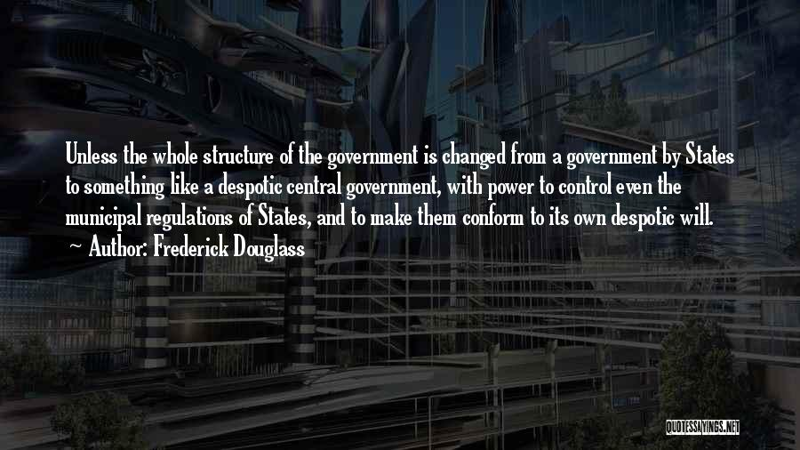 Municipal Government Quotes By Frederick Douglass