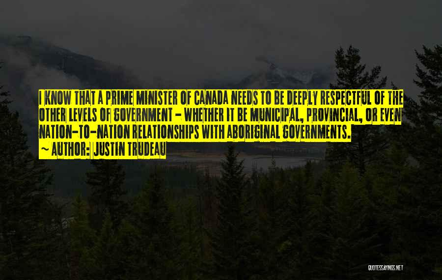 Municipal Government Quotes By Justin Trudeau