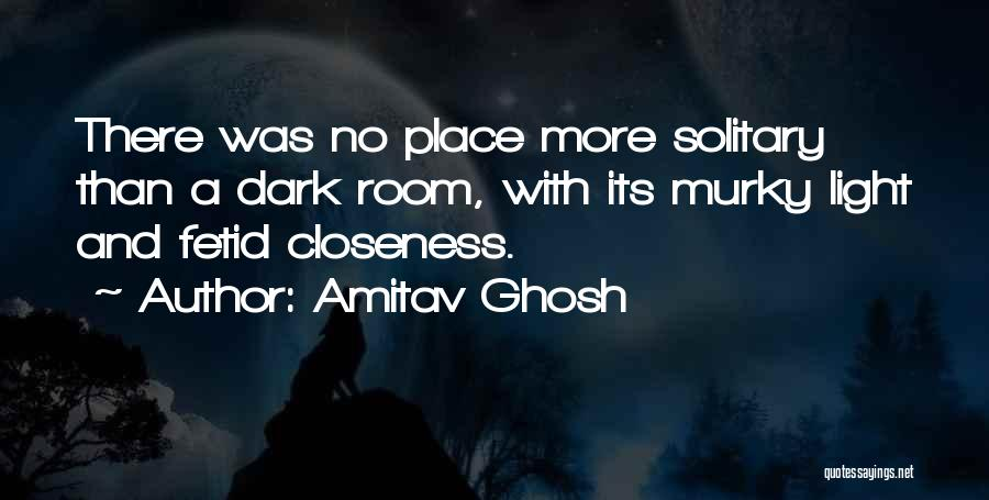 Murky Quotes By Amitav Ghosh