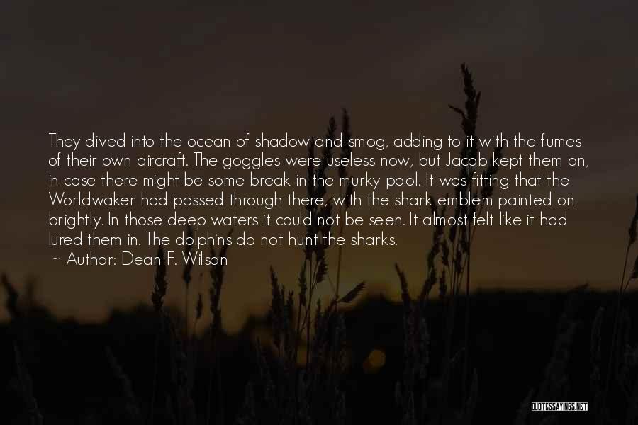 Murky Quotes By Dean F. Wilson