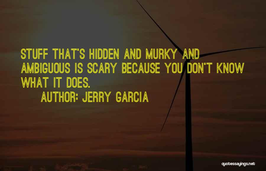 Murky Quotes By Jerry Garcia