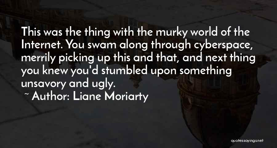 Murky Quotes By Liane Moriarty