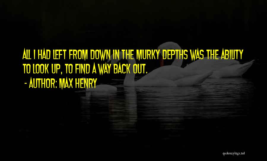 Murky Quotes By Max Henry