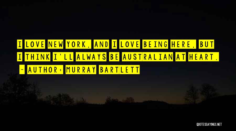 Murray Bartlett Quotes 1859083