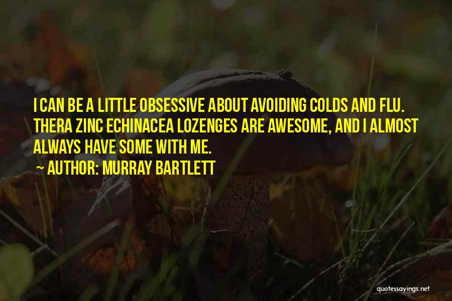 Murray Bartlett Quotes 434121