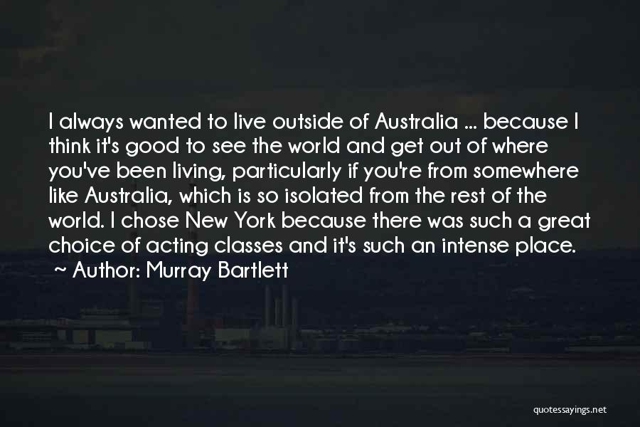 Murray Bartlett Quotes 950922