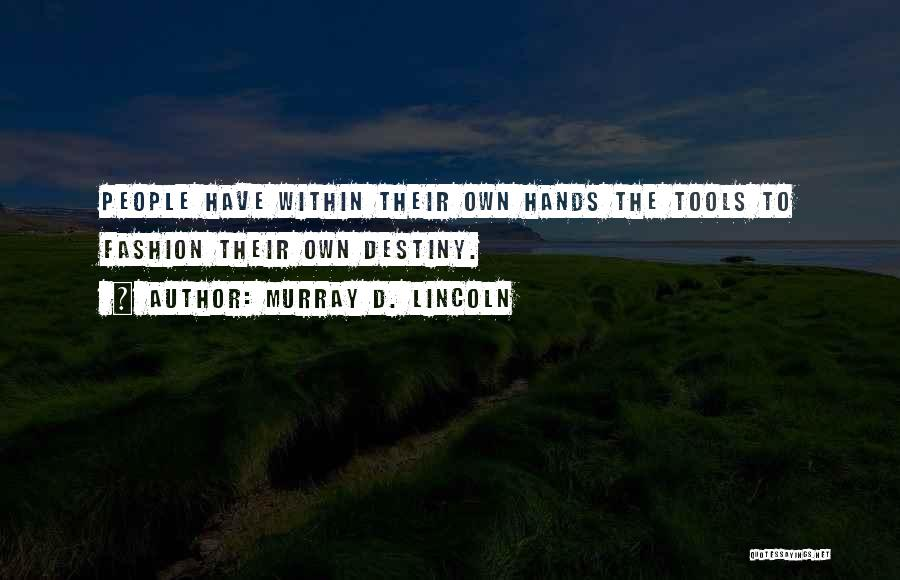 Murray D. Lincoln Quotes 723327