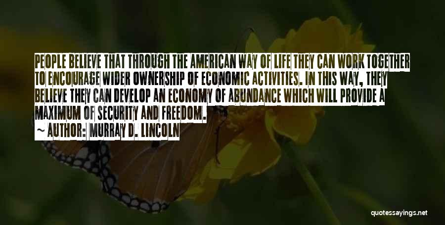 Murray D. Lincoln Quotes 851683