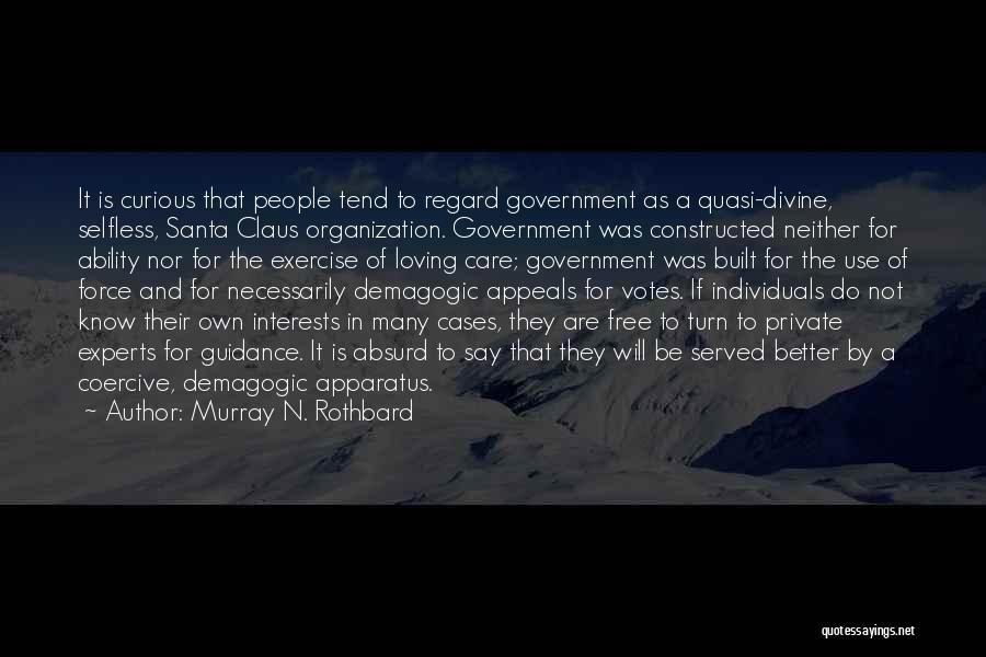Murray N. Rothbard Quotes 1162619