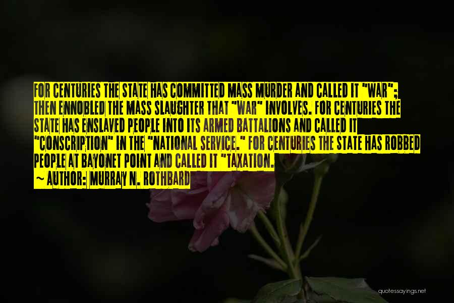 Murray N. Rothbard Quotes 1168652
