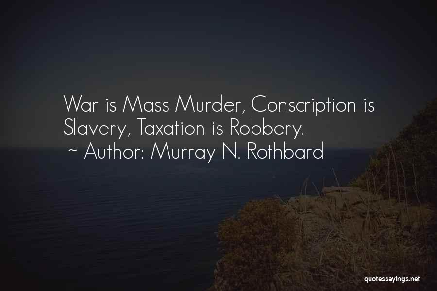 Murray N. Rothbard Quotes 1189735