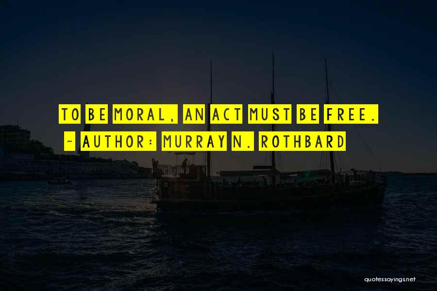 Murray N. Rothbard Quotes 1338268