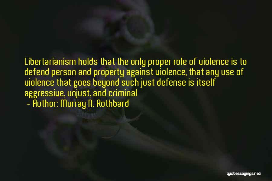 Murray N. Rothbard Quotes 1701544