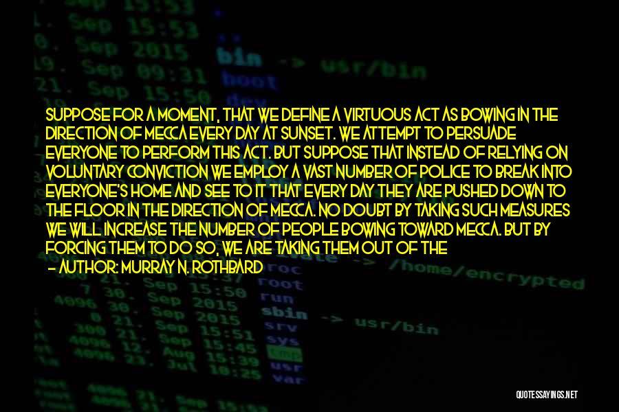 Murray N. Rothbard Quotes 2132058