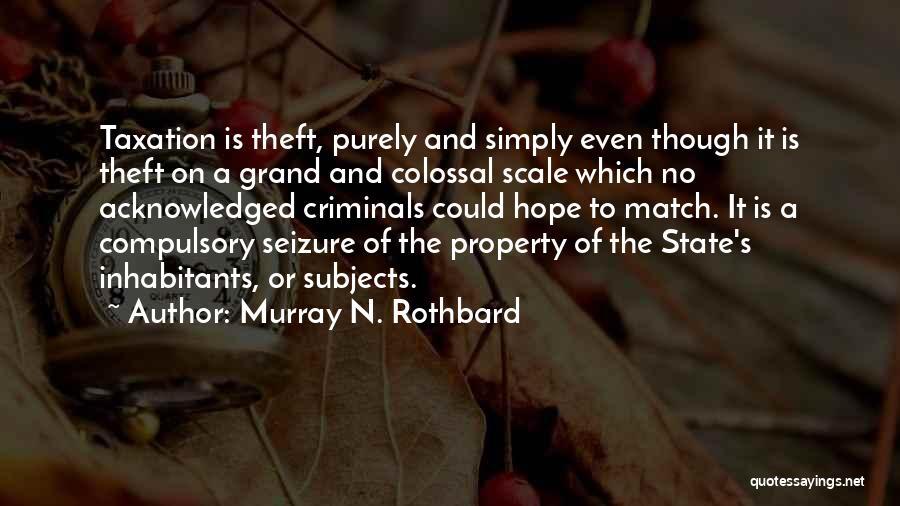 Murray N. Rothbard Quotes 246511