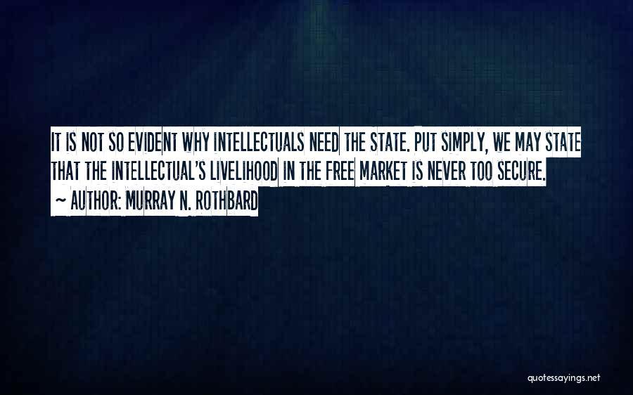 Murray N. Rothbard Quotes 376813