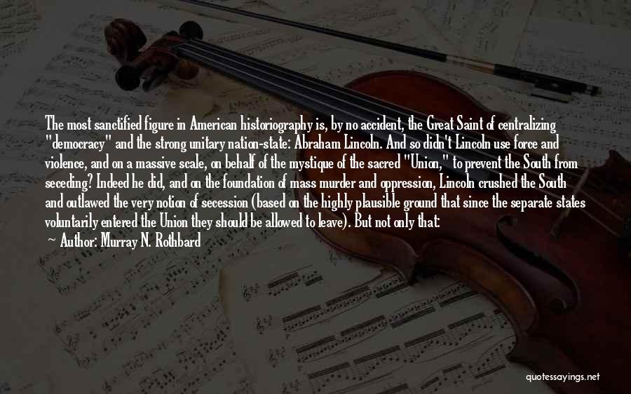 Murray N. Rothbard Quotes 445773