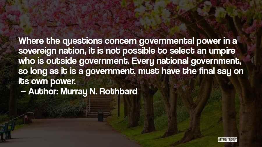 Murray N. Rothbard Quotes 487799