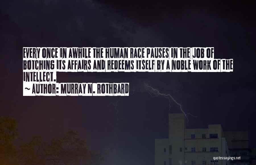 Murray N. Rothbard Quotes 649787