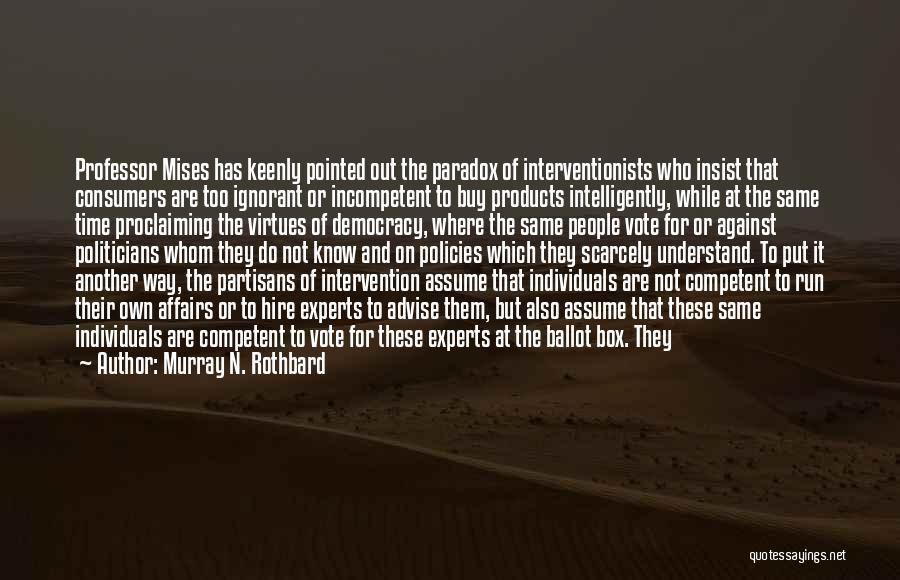 Murray N. Rothbard Quotes 728431