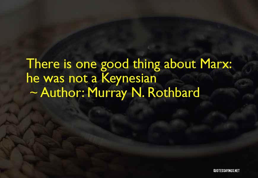 Murray N. Rothbard Quotes 827660