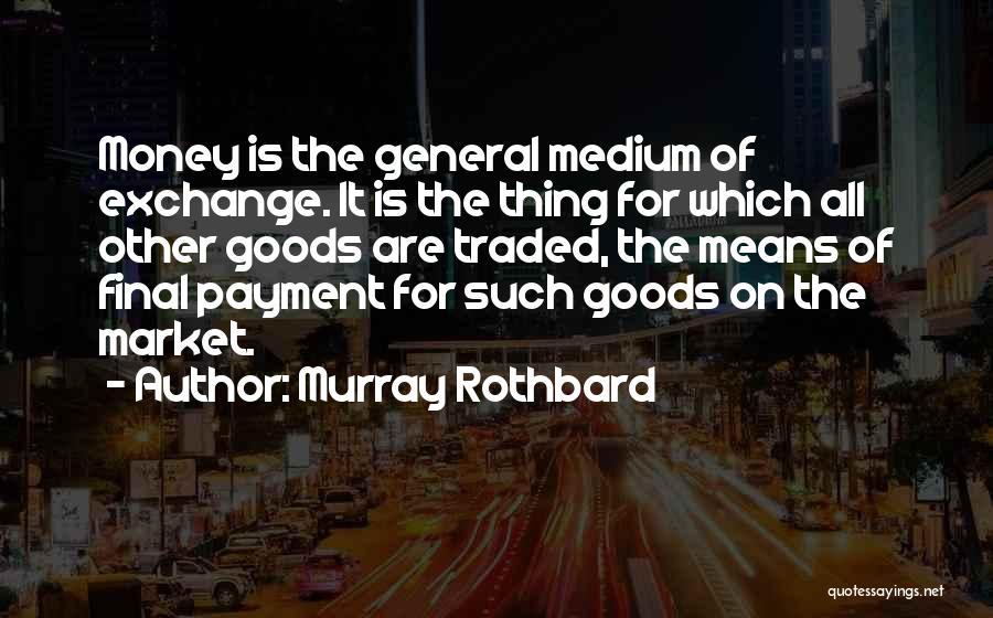 Murray Rothbard Quotes 341136