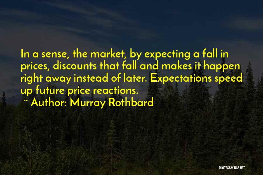Murray Rothbard Quotes 345589