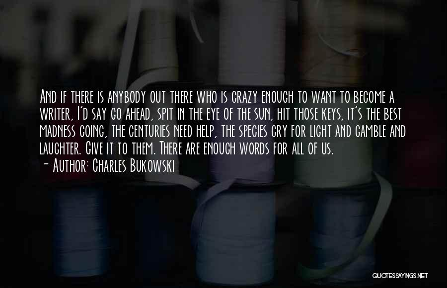 Muse Madness Quotes By Charles Bukowski