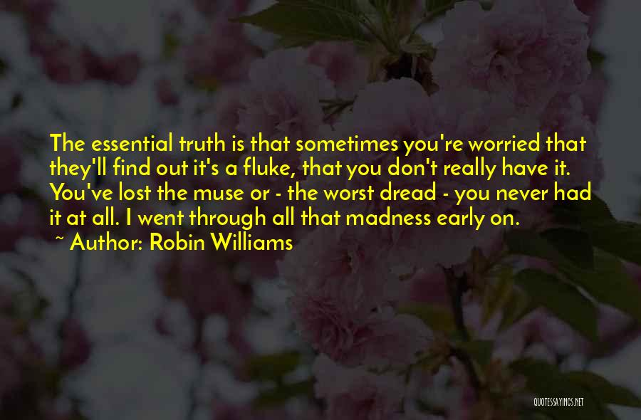 Muse Madness Quotes By Robin Williams