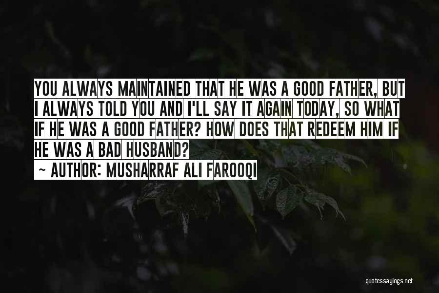 Musharraf Ali Farooqi Quotes 1882068