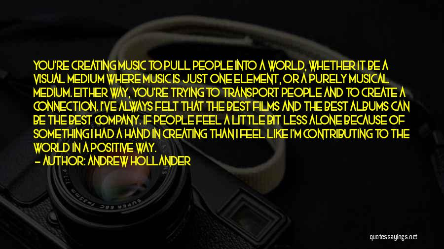 Music Albums Quotes By Andrew Hollander