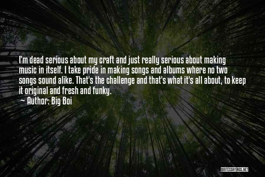 Music Albums Quotes By Big Boi