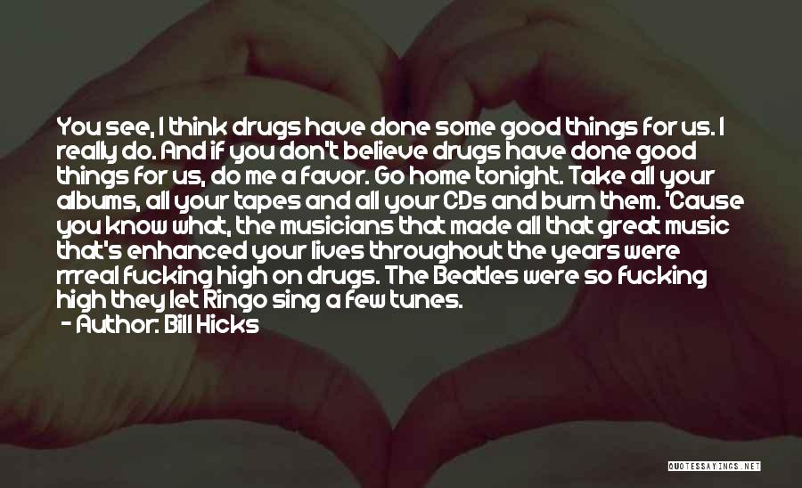 Music Albums Quotes By Bill Hicks
