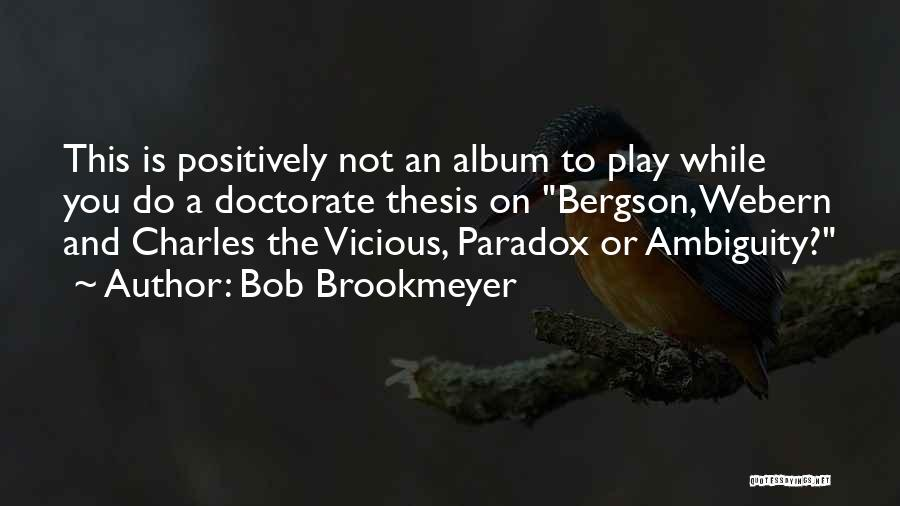 Music Albums Quotes By Bob Brookmeyer