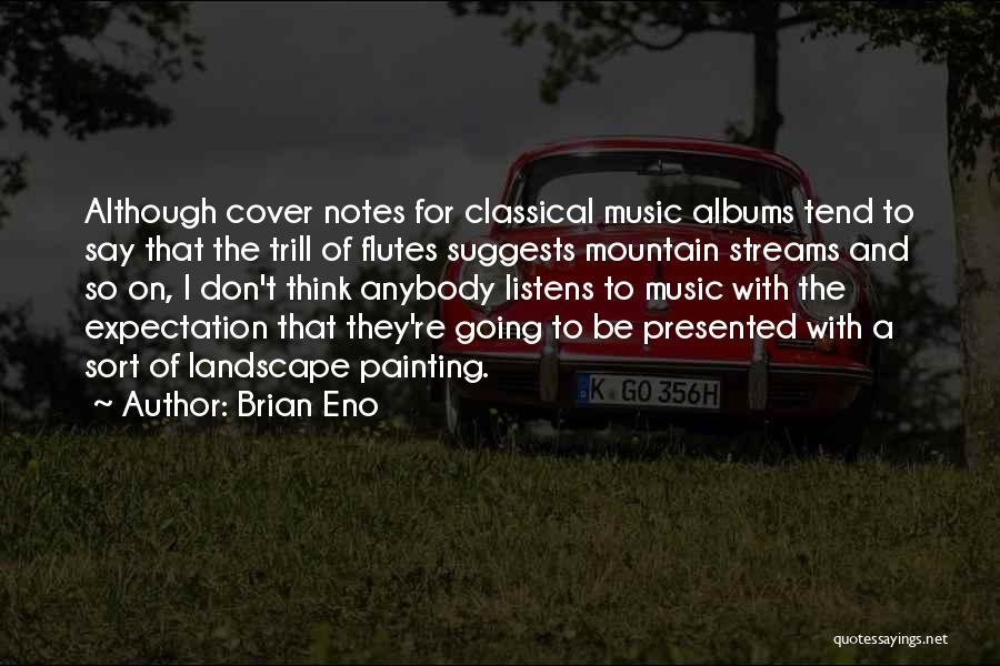 Music Albums Quotes By Brian Eno