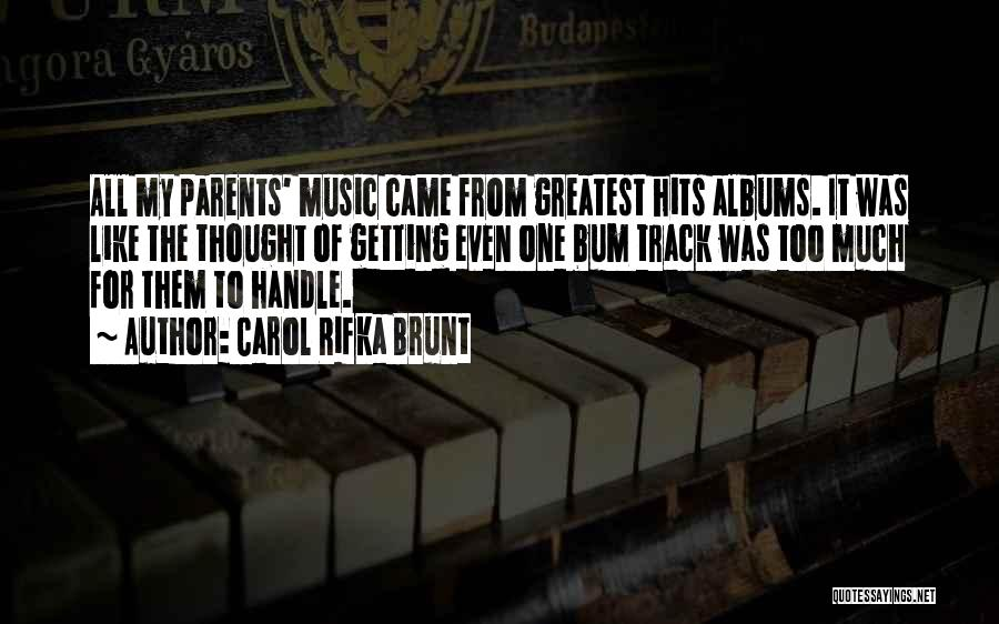 Music Albums Quotes By Carol Rifka Brunt