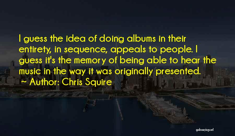 Music Albums Quotes By Chris Squire