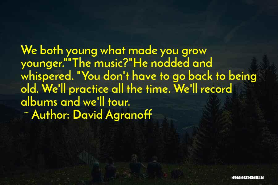 Music Albums Quotes By David Agranoff