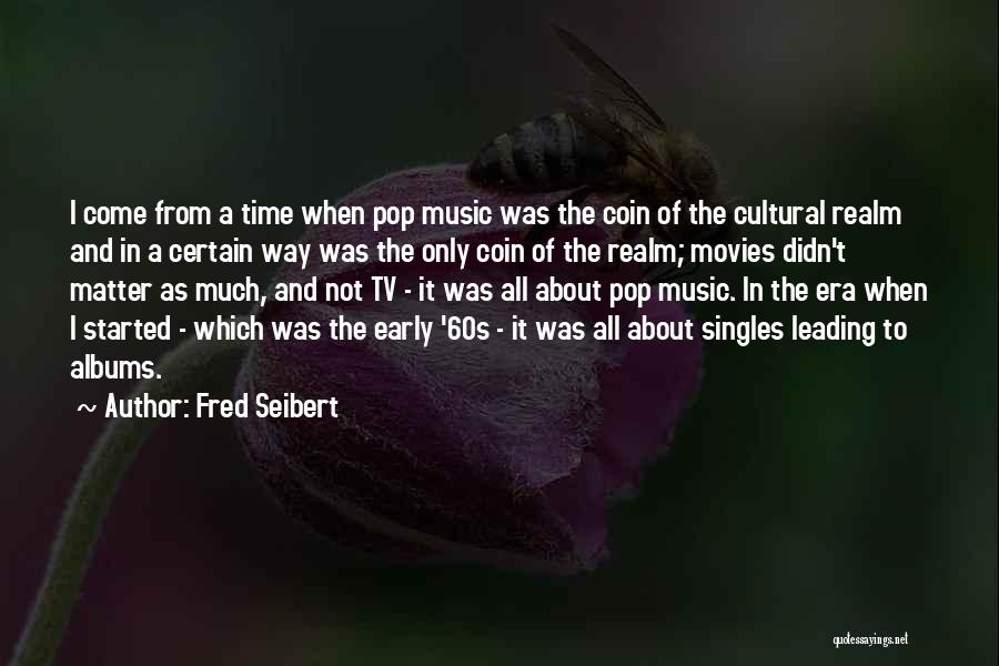 Music Albums Quotes By Fred Seibert