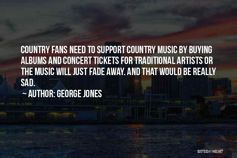 Music Albums Quotes By George Jones