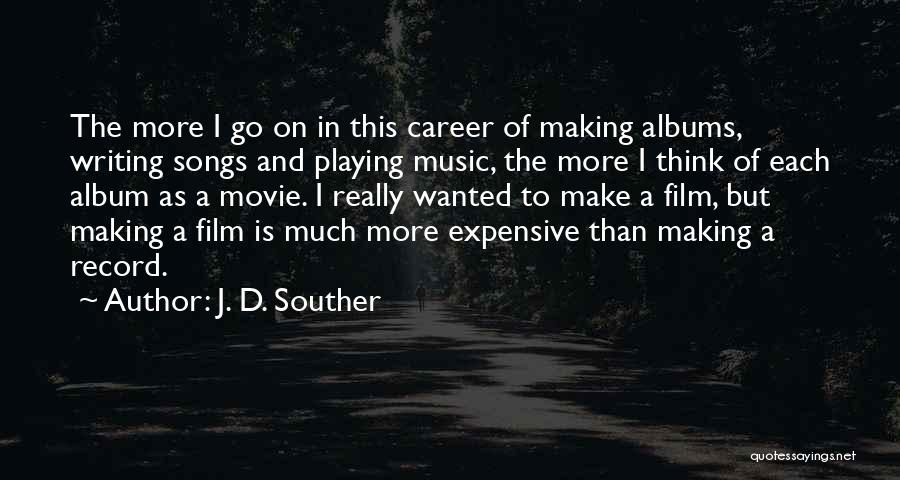 Music Albums Quotes By J. D. Souther