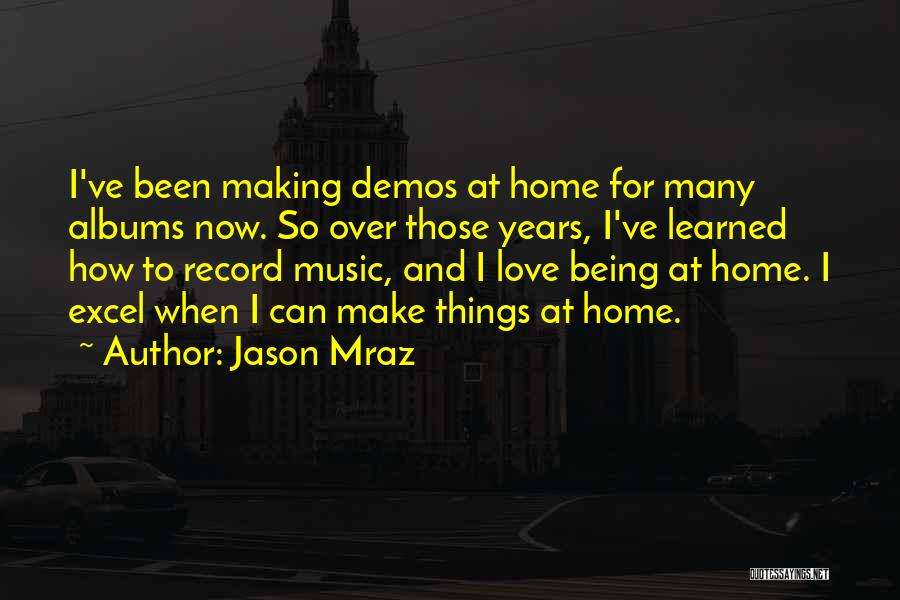 Music Albums Quotes By Jason Mraz