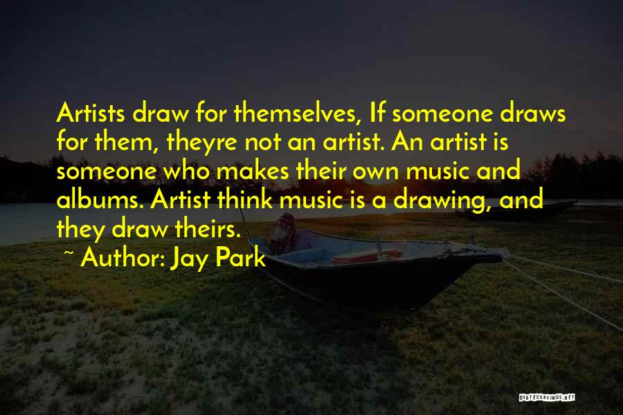 Music Albums Quotes By Jay Park