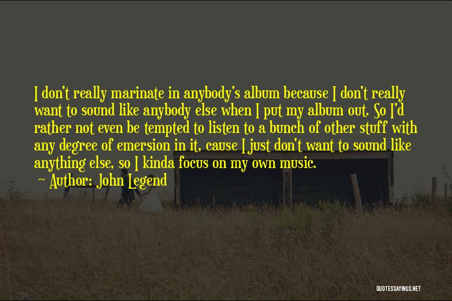 Music Albums Quotes By John Legend