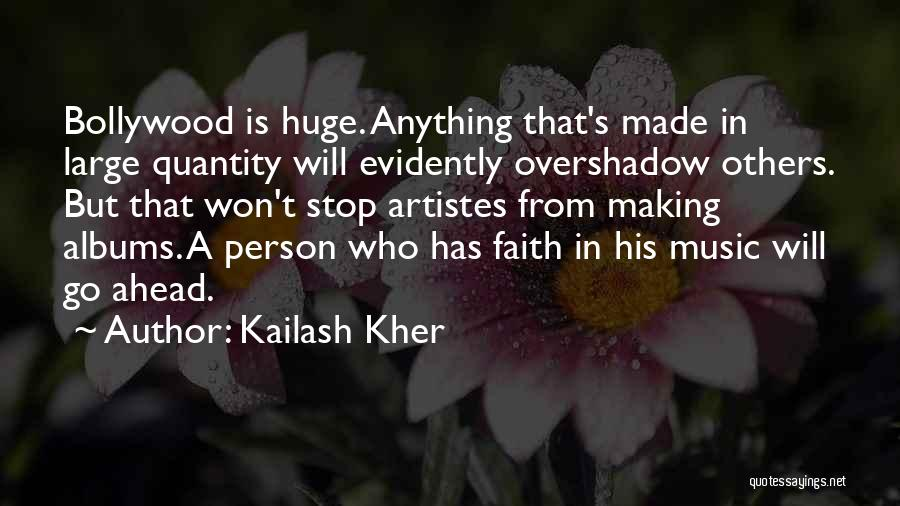Music Albums Quotes By Kailash Kher