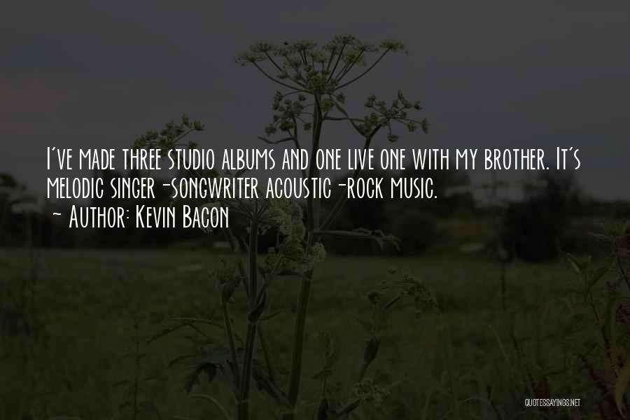 Music Albums Quotes By Kevin Bacon