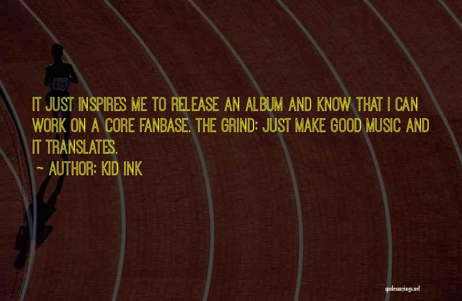Music Albums Quotes By Kid Ink