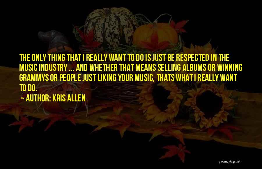 Music Albums Quotes By Kris Allen